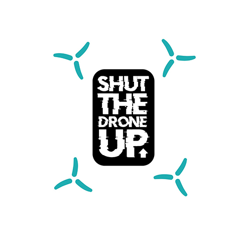 Shut The Drone Up